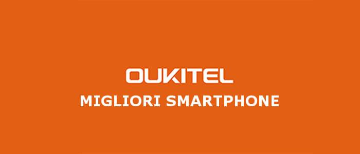 I migliori smartphone Oukitel
