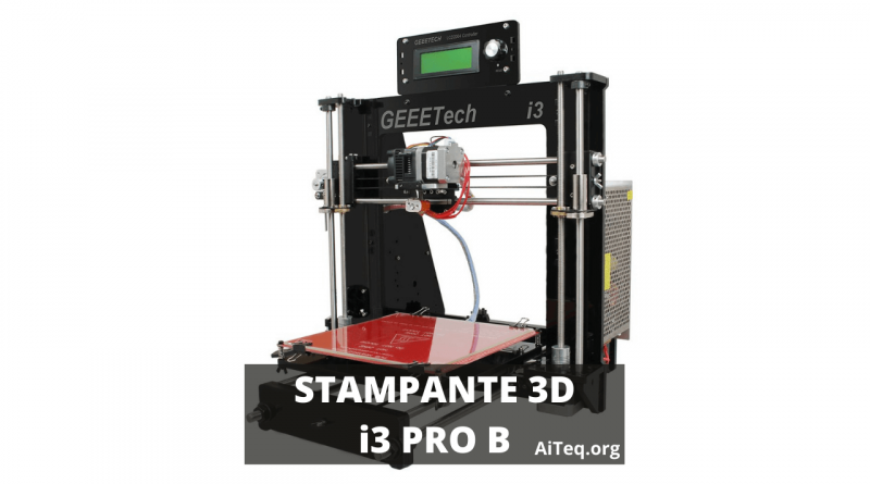 Recensione stampante 3D Geetech i3 PRO B